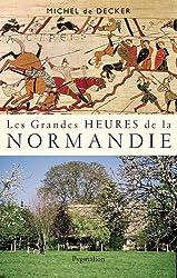 Les grandes heures de la Normandie