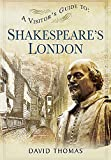 VISITORS GUIDE TO SHAKESPEARE'S LONDON