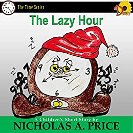 The Lazy Hour (The Time Series  Book 2) by [Price, Nicholas A.]