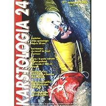 KARSTOLOGIA N°24, 2e SEM. 1994. EVOLUTION DE LA SPELEOLOGIE DEPUIS 20 ANS/ RESEAUX DU MASSIF DU SEUIL, CHARTREUSE/ FLENU, PUITS COLMATE LE PLUS PROFOND DU MONDE 1200 m EN BELGIQUE/ STOCKAGE D'EAU SOUTERRAINE A COARAZE, ALPES-MARITIMES / ...