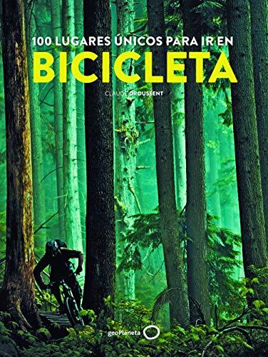 100 lugares únicos para ir en bicicleta (Ilustrados) por Claude Droussent