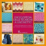 Enciclopedia delle tecniche a uncinetto. Una guida completa e illustrata alle tecniche tradizionali e moderne