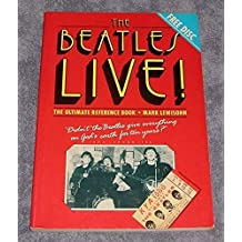 The Beatles Live: The Ultimate Reference Book by Mark Lewisohn (1986-10-23)