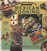A Gringo's Guide to Authentic Mexican Cooking