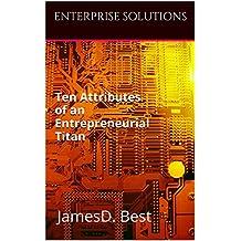 Ten Attributes of an Entrepreneurial Titan (Enterprise Solutions Book 3)