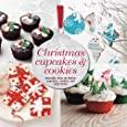 Christmas Cupcakes & Cookies: Adorable ideas for festive cupcakes, cookies and other treats