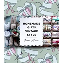 Homemade Gifts Vintage Style by Sarah Moore (2011-10-06)