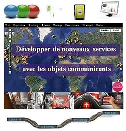Développer de nouveaux services avec les objets connectés - Livosphere par [Carbonnelle, Dimitri]