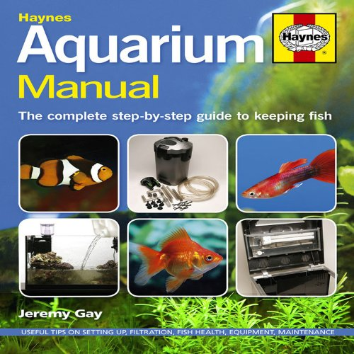 aquarium-manual-the-complete-step-by-step-guide-to-keeping-fish