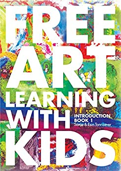 Free Art Learning With Kids: Introduction Book - I by [Tanrisever, Sonja, Tanrisever, Esin]