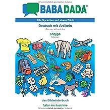 BABADADA, Deutsch mit Artikeln - shqipe, das Bildwörterbuch - fjalor me ilustrime
