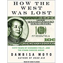How the West Was Lost: Fifty Years of Economic Folly; And the Stark Choices Ahead