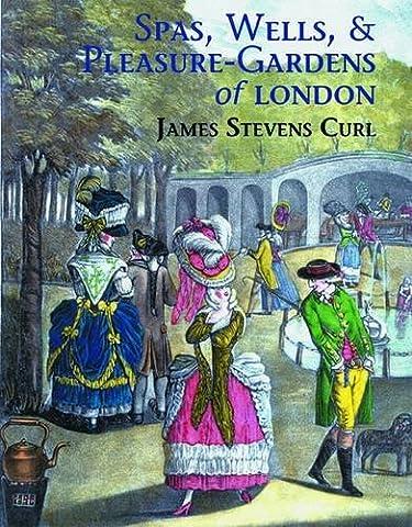 Spas, Wells, and Pleasure Gardens of