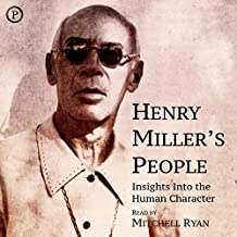 Henry Miller's People: Insights into the Human Character