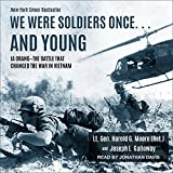 : We Were Soldiers Once� And Young: Ia Drang � The Battle That Changed the War in Vietnam (Audio CD)