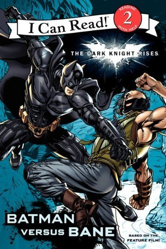 The Dark Knight Rises: Batman versus Bane (I Can Read Book 2) by Huelin, Jodi (2012) Paperback