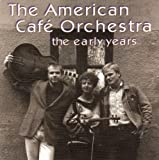 Songtexte von American Café Orchestra - The Early Years