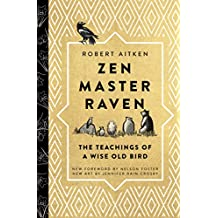 Zen Master Raven: The Teachings of a Wise Old Bird (English Edition)