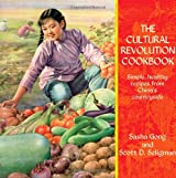 The Cultural Revolution Cookbook: Simple Recipes from China's Countryside