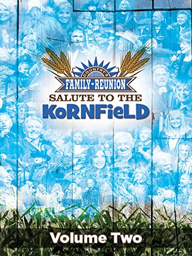 Country's Family Reunion - Salute to the Kornfield: Volume Four