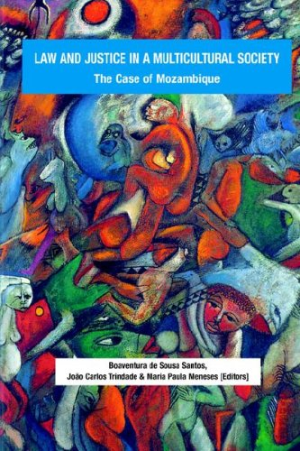 Law and Justice in a Multicultural Society: The Case of Mozambique