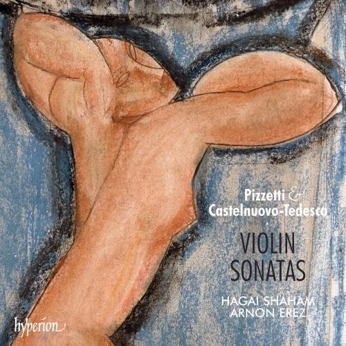 Pizzetti + Castelnuovo-Tedesco: Violin Sonatas (Violin Tedesco)