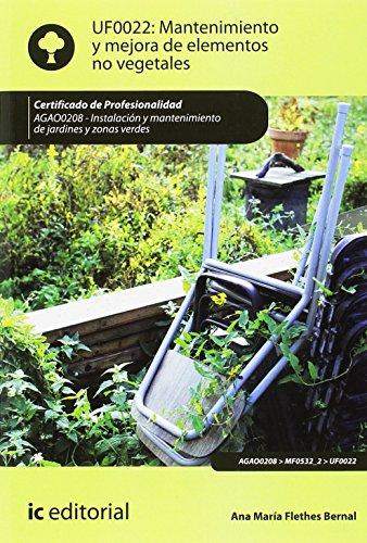 Mantenimiento y mejora de elementos no vegetales. AGAO0208 - Instalación y mantenimiento...