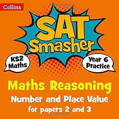 Year 6 Maths Reasoning - Number and Place Value for papers 2 and 3: 2019 tests (Collins KS2 SATs Smashers) from Collins
