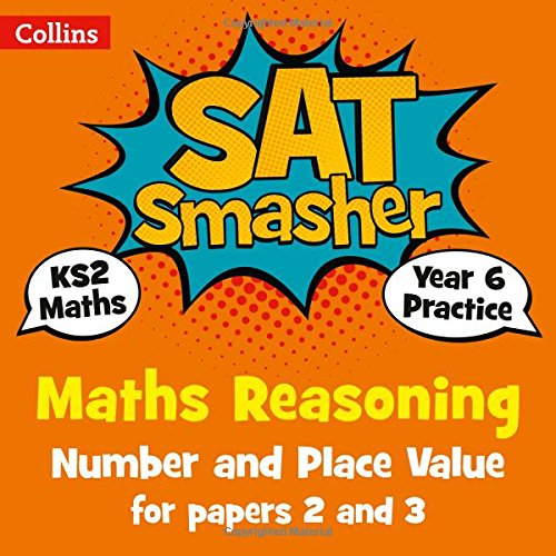 Year 6 Maths Reasoning - Number and Place Value for papers 2 and 3: 2018 tests (Collins KS2 SATs Smashers)
