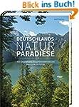 Deutschlands Naturparadiese: Alle Nat...