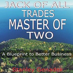 Jack of all trades master of two a blueprint to better business jack of all trades master of two a blueprint to better business audio download amazon stanley genadek dirt monkey university books malvernweather Images