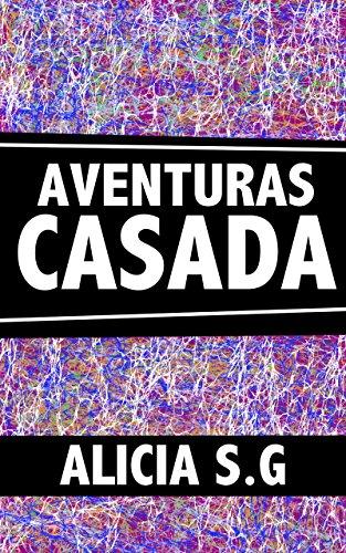 AVENTURAS DE CASADA por ALICIA S.G