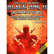 The Call of Duty Black Ops 2 Ultimate Guide: Killer Tips and Strategies To Master The Game (English Edition)