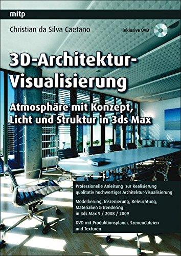 3D-Architektur-Visualisierung: Atmosphäre mit Konzept, Licht und Struktur mit 3ds Max