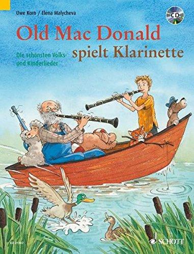 Old Mac Donald spielt Klarinette: Die schönsten Volks- und Kinderlieder. 1-2 Klarinetten in B. Ausgabe mit CD.
