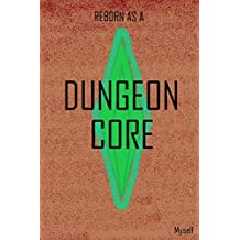 Reborn as a Dungeon Core (English Edition)
