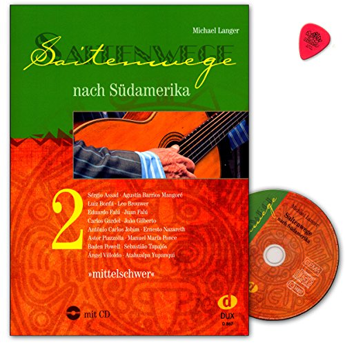 Saitenwege nach Südamerika Band 2 mit CD und Dunlop Plek - 46 Stücke von südamerikanischen Komponisten mit Gitarrenmusik verschiedenster Länder und Stile- Edition Dux - DUX867-9783868493221