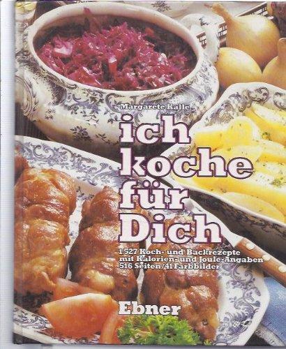 ich-koche-fr-dich-ein-neuzeitliches-kochbuch-1527-koch-und-backrezepte-mit-kalorien-und-joule-angaben-516-seiten-41-farbbilder-livre-en-allemand