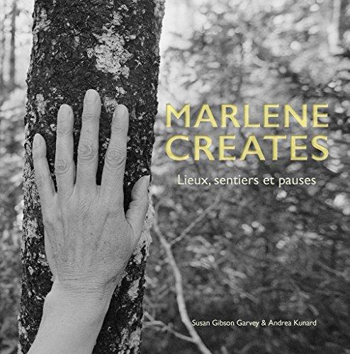 Marlene Creates: Lieux, Sentiers Et Pauses