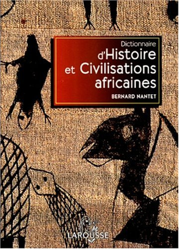 Dictionnaire d'histoire et civilisations africaines (Les référents)