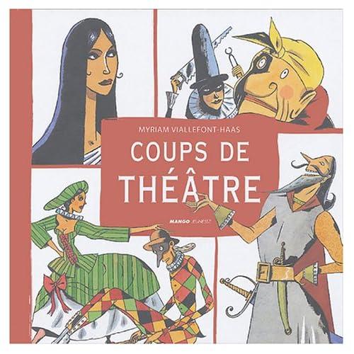 Coups de théâtre : Scènes et tirades célèbres du répertoire classique français