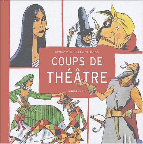 Coups de théâtre : Scènes et tirades célèbres du répertoire classique français par Myriam Viallefont-Haas