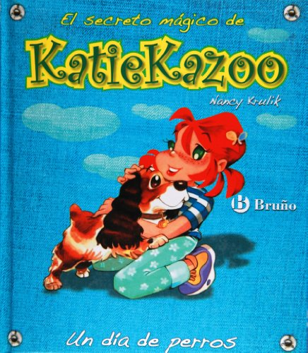 Un día de perros (Castellano - A Partir De 8 Años - Personajes - Katie Kazoo) por Nancy Krulik