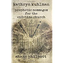Kathryn Kuhlman: Prophetic Messages for the End-Time Church