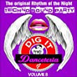 Danceteria Dig-It - Volume 8 - The Original Rhythm of the Night - Techno Sound Party (Techno House Groovin')