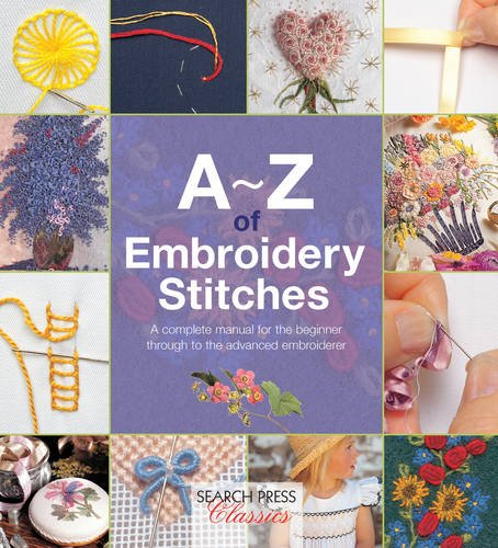 A-Z of Embroidery Stitches (Search Press Classics)