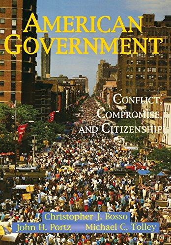 American Government: Conflict, Compromise, And Citizenship (English Edition) por Christopher J Bosso