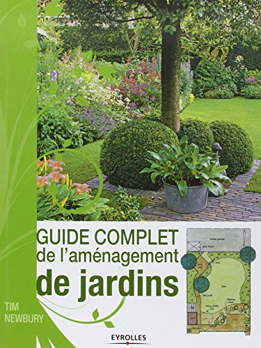 Guide complet de l'amnagement de jardins