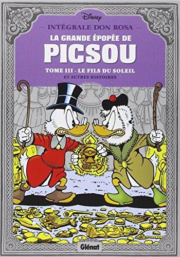 La grande épopée de Picsou, Tome 3 : Le fils du soleil et autres histoires