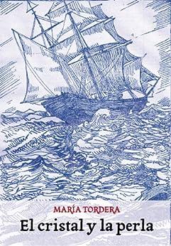 El Cristal y la Perla eBook: María Tordera Baviera: Amazon